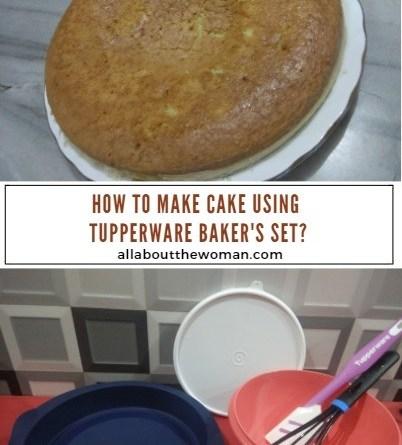 How To Make Cake using Tupperware Baker's Set?
