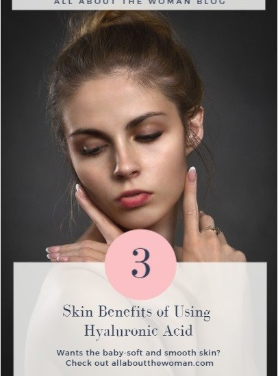 3 Skin Benefits of Using Hyaluronic Acid