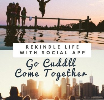 Rekindle Life with Social App, Go Cuddll Come Together #cuddll