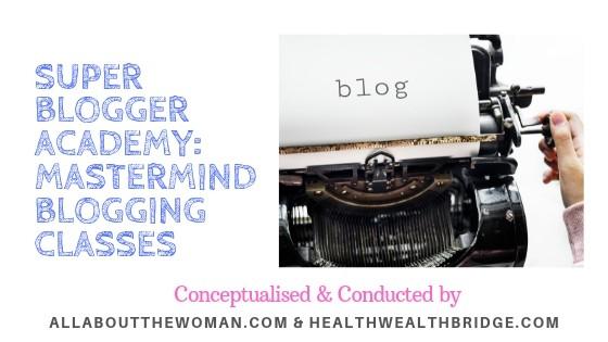 Super Blogger Academy: Mastermind Blogging Classes By Dr BushraSuper Blogger Academy: Mastermind Blogging Classes By Dr Bushra