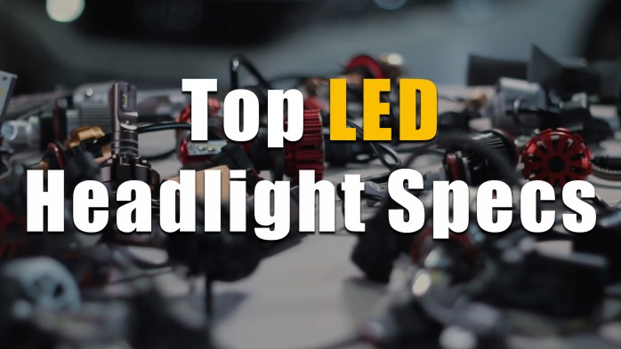 How to Choose LED Headlights Bulbs - Best & Brightest Conversion Kits