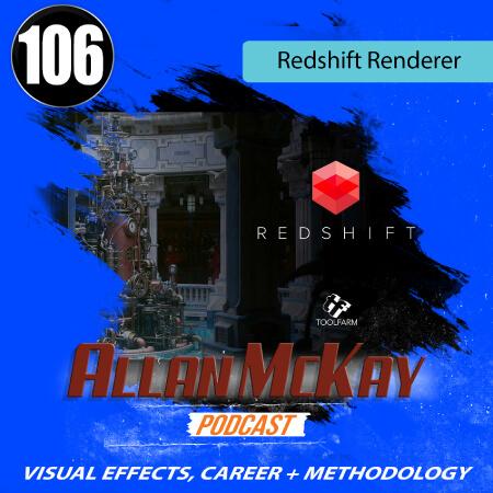 Episode 106 - Redshift Renderer - Allan Mckay