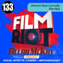 Episode 133 -- Director Ryan Connolly -- Film Riot