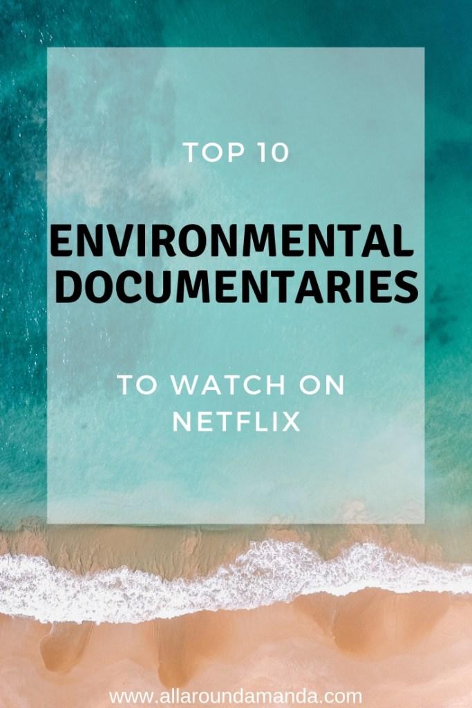 Top 10 environmental documentaries to watch on Netflix pinterest pin.