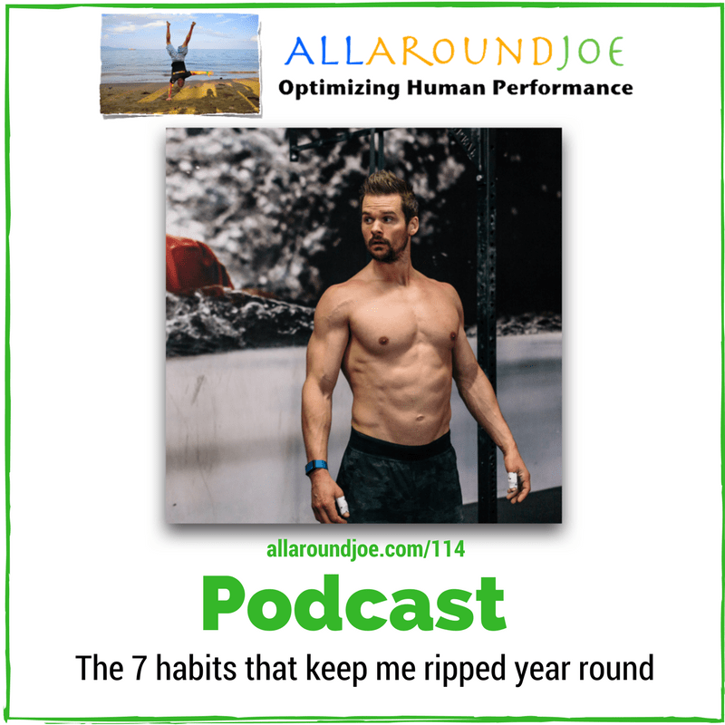 AAJ 114: The 7 habits that keep me ripped year round