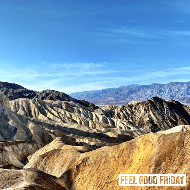 Feel Good Friday - Death Valley - The Open by Joe Bauer at all around joe