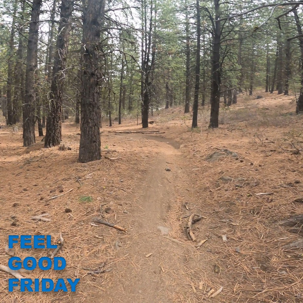 Feel Good Friday - Stories About YOU - Phil's Trails - THUNDER Bend Oregon trails