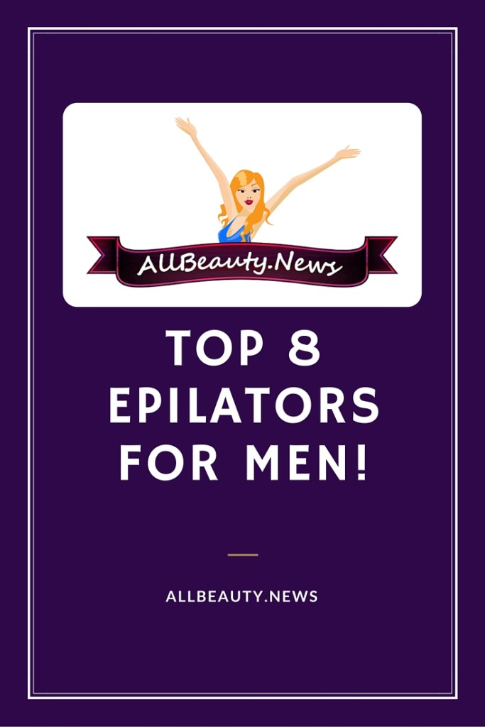 Top Rated Epilators for Men