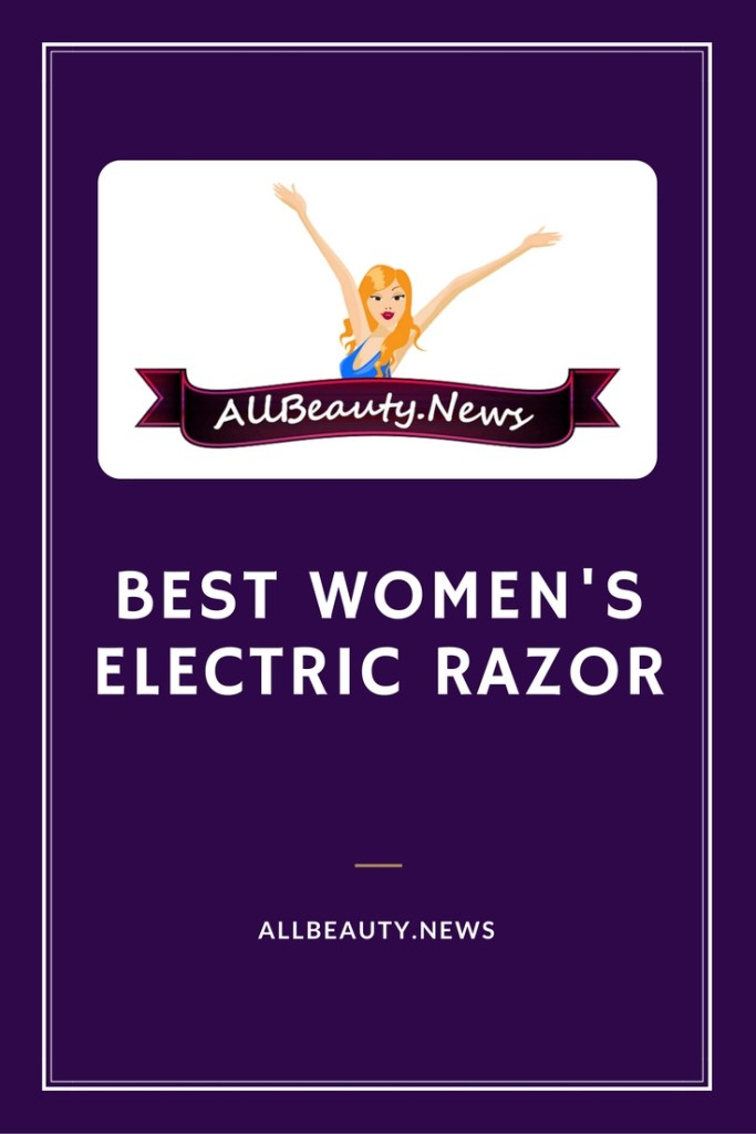 Women's Electric Razor Reviews