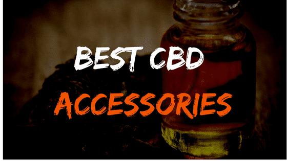 BEST CBD ACCESSORIES