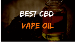 BEST CBD VAPE OIL review and the top methods chosen by companies to get on the top