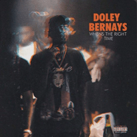 "Doley Bernays Drops New Single ""When's The Right Time?"""