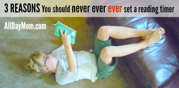 3 reasons you should never set a reading timer for your kids! All Day Mom