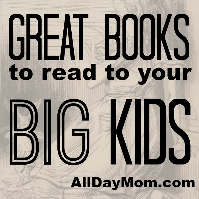 Great Books to read to your BIG kids! Find out which Great Books all kids should read at All Day Mom! Read aloud classics for kids
