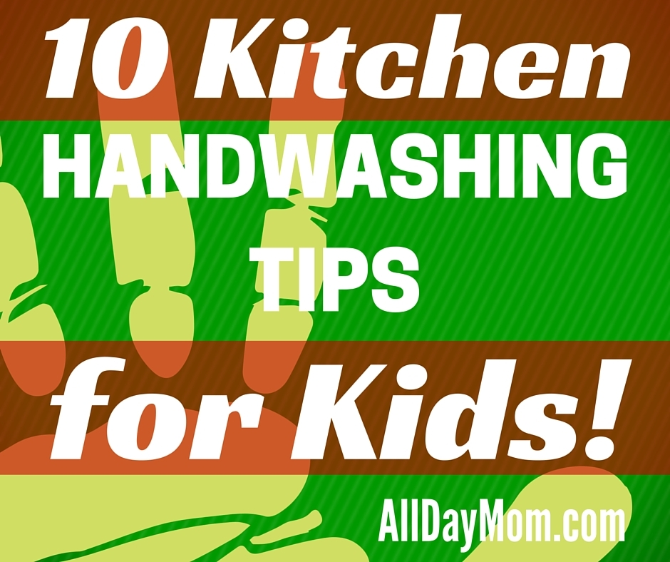 When Should Kids Wash Their Hands? 10 Handwashing Tips for Kids in the Kitchen!