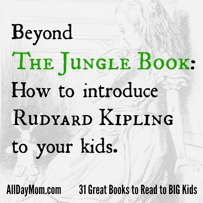 Disney's The Jungle Book movie pounces into theaters April 16th! Here's how to introduce Rudyard Kipling to your kids!