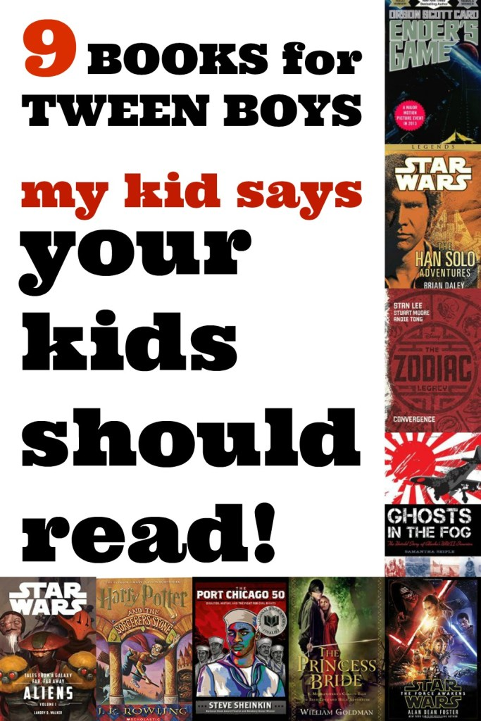 9 Books for Tween Boys My Kid Says Your Kids Should Read!