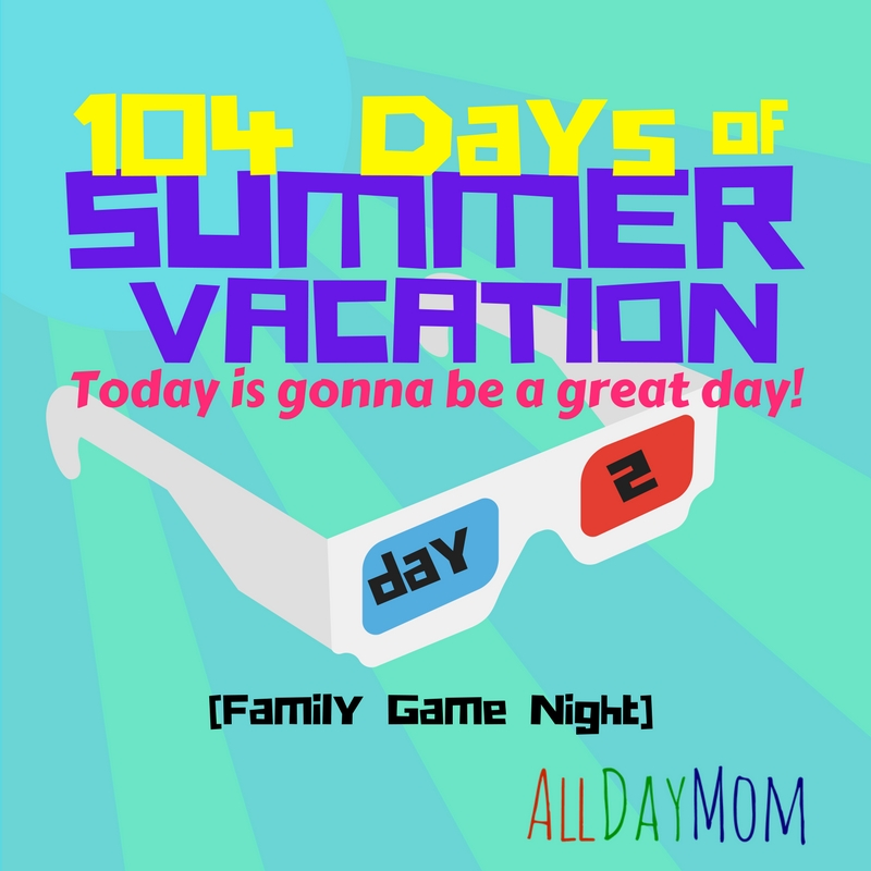 104 days of summer vacation! 104 days of free and cheap summer fun for tweens and teens! Summer journal: I know what we're gonna do today! Day 2: Family Game Night