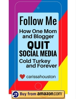 Follow Me - How one mom and blogger quit social media cold turkey and forever - Kindle book - Buy it now on Amazon!