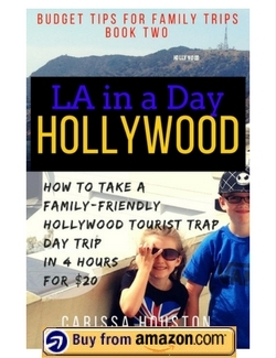 New Budget Tips for Family Trips book! L.A. in a Day: Hollywood! How to take a family-friendly Hollywood tourist trap day trip in 4 hours for $20! Things to do on a day off from Disneyland or Universal Studios Hollywood