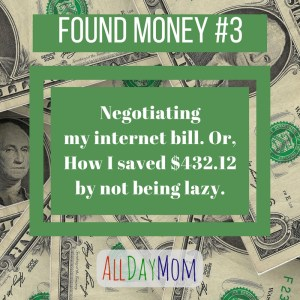 Negotiating my internet bill. Or, How I saved $432.12 by not being lazy. Found Money #3