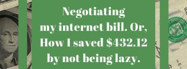 Found Money - How to negotiate your internet bill! She saved more than $400 in 20 min! My favorite hobby is collecting Found Money—that's money I can access outside my regular income. Anything from coupons to credit card points to cash I earn selling my clutter counts as Found Money.