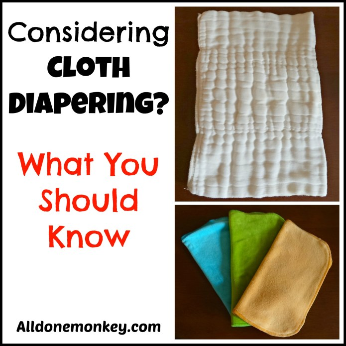 Considering Cloth Diapering?  What You Should Know - Alldonemonkey.com