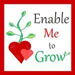 Enable Me to Grow