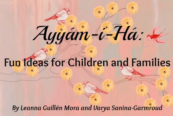 Ayyam-i-Ha: Fun Ideas for Children and Families