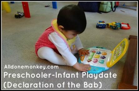 Preschooler Infant Playdate - Declaration of the Bab - Alldonemonkey.com