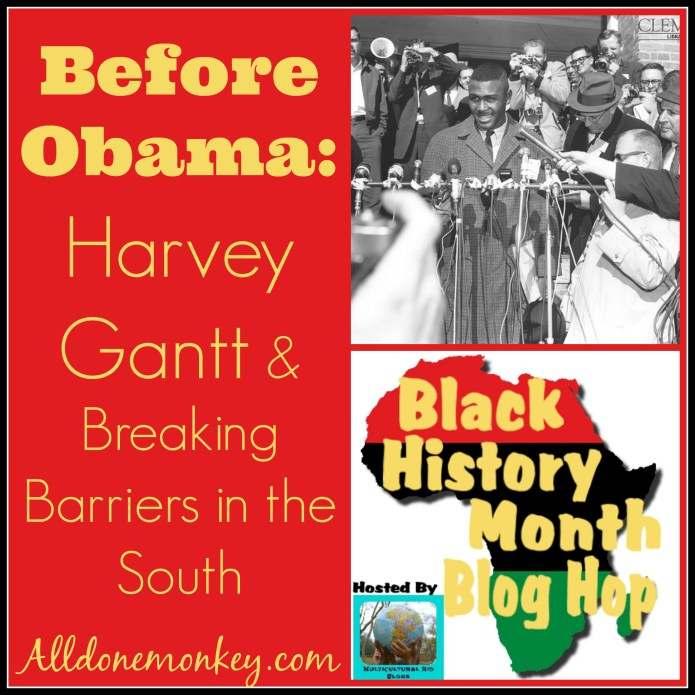 Before Obama: Harvey Gantt and Breaking Barriers in the South {Black History Month Blog Hop} - Alldonemonkey.com