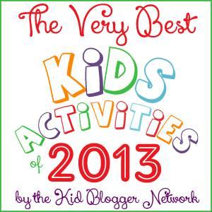 Very Best Kids Activities of 2013 Blog Hop