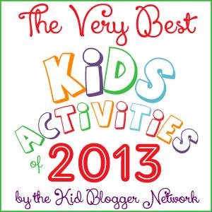 Very Best Kids Activities of 2013 Blog Hop