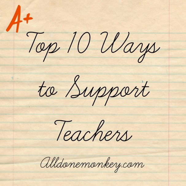 Back to School: Top Ten Ways to Support Teachers | Alldonemonkey.com