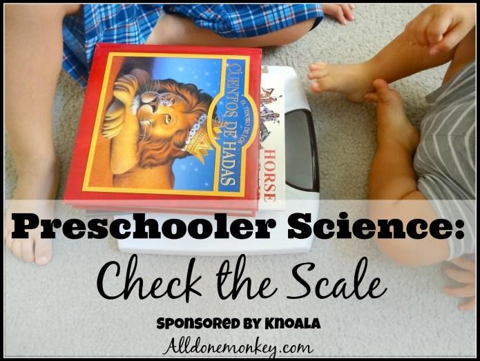 Preschooler Science: Check the Scale {Sponsored by Knoala} | Alldonemonkey.com