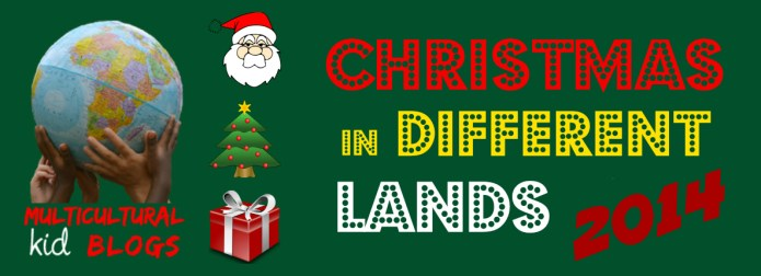 Christmas in Different Lands | Multicultural Kid Blogs