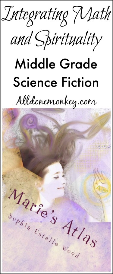 Middle Grade Science Fiction: Integrating Math and Spirituality   Alldonemonkey.com