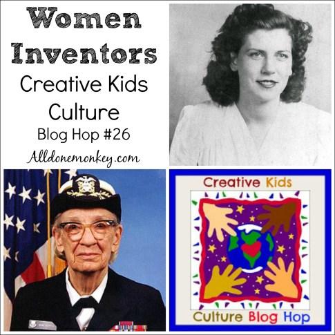 Women Inventors: Creative Kids Culture Blog Hop #26   Alldonemonkey.com