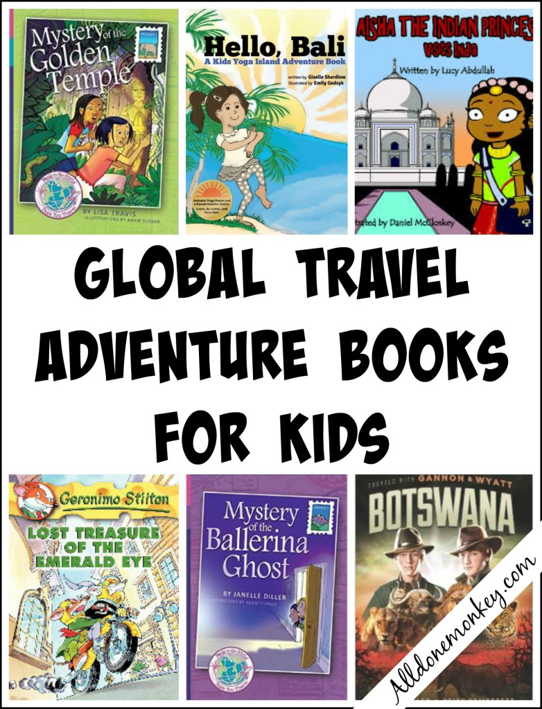 Global Travel Adventure Books For Kids  All Done Monkey