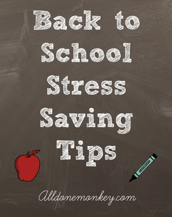 Back to School Stress Saving Tips | Alldonemonkey.com