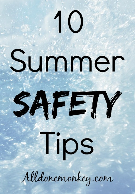 10 Summer Safety Tips | Alldonemonkey.com