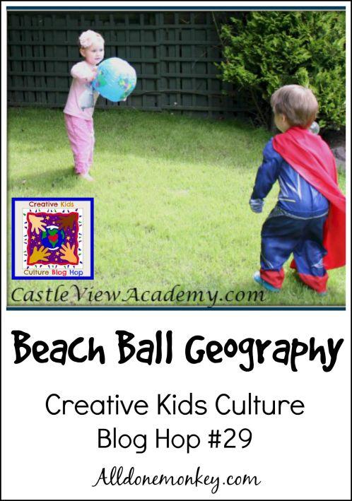 Creative Kids Culture Blog Hop #29: Beach Ball Geography | Alldonemonkey.com