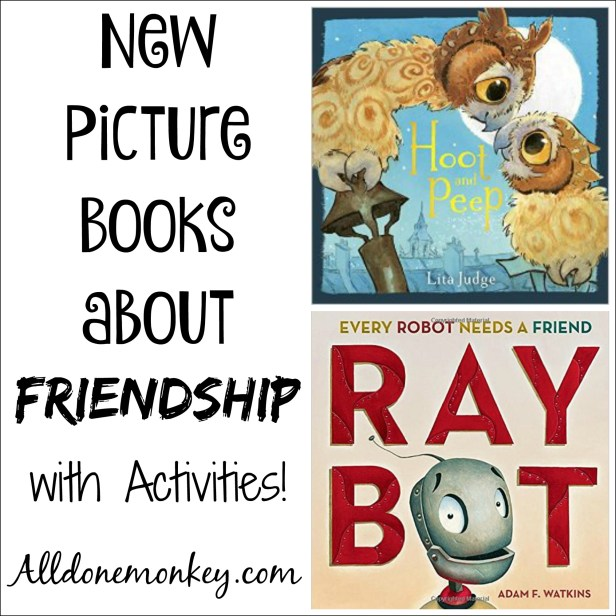 New Picture Books about Friendship - with Activities | Alldonemonkey.com