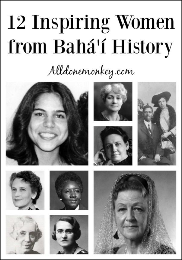 12 Inspiring Women from Baha'i History   Alldonemonkey.com