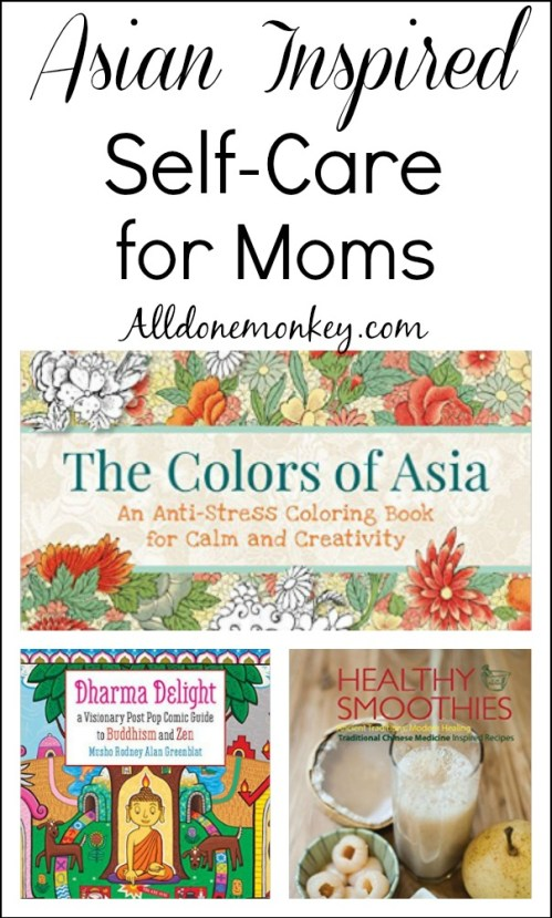 Asian-Inspired Self-Care for Moms | Alldonemonkey.com