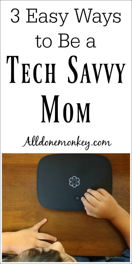 3 Easy Ways to Be a Tech Savvy Mom | Alldonemonkey.com
