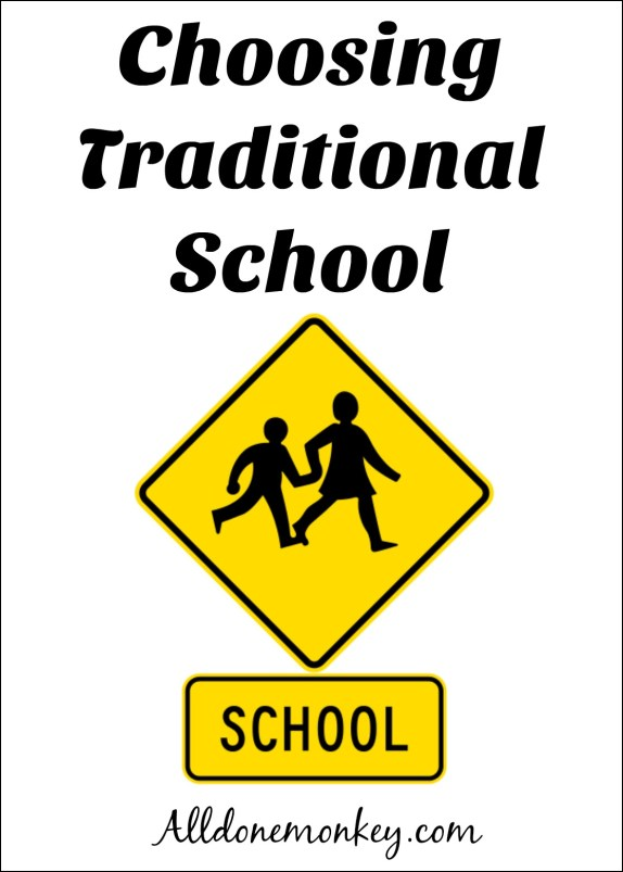 Choosing Traditional School | Alldonemonkey.com