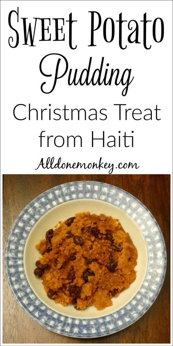 Haiti Christmas Treat: Sweet Potato Pudding | Alldonemonkey.com