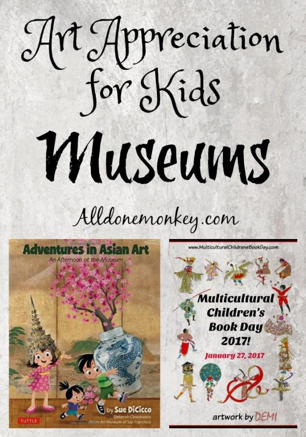 Art Appreciation for Kids: Museums Alldonemonkey.com