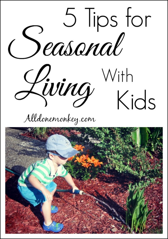 5 Tips for Seasonal Living with Kids | Alldonemonkey.com